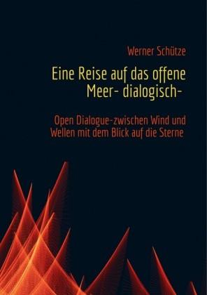 Eine Reise auf das offene Meer- dialogisch-