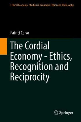 The Cordial Economy - Ethics, Recognition and Reciprocity