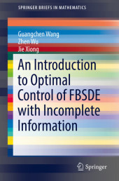 An Introduction to Optimal Control of FBSDE with Incomplete Information