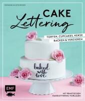 Cake Lettering - Torten, Cupcakes, Kekse backen und verzieren