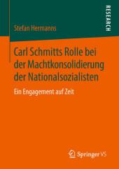 Carl Schmitts Rolle bei der Machtkonsolidierung der Nationalsozialisten
