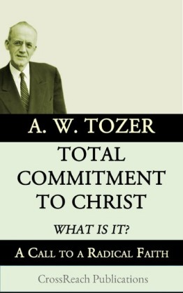 Total Commitment to Christ: What is it?