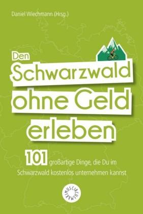Den Schwarzwald ohne Geld erleben