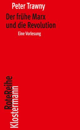 Der frühe Marx und die Revolution