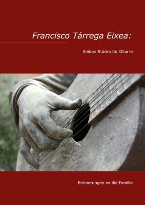 Francisco Tárrega Eixea: Sieben Stücke für Gitarre