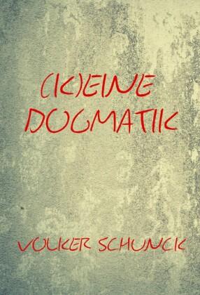 (K)eine Dogmatik