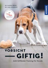 Vorsicht, giftig! Anti-Giftköder-Training für Hunde