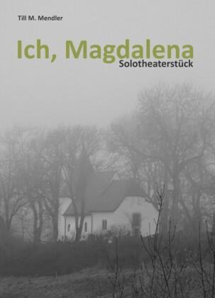 Ich, Magdalena