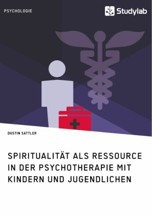 Spiritualität als Ressource in der Psychotherapie mit Kindern und Jugendlichen