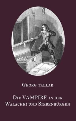 Die Vampire in der Walachei und Siebenbürgen