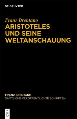 Aristoteles und seine Weltanschauung