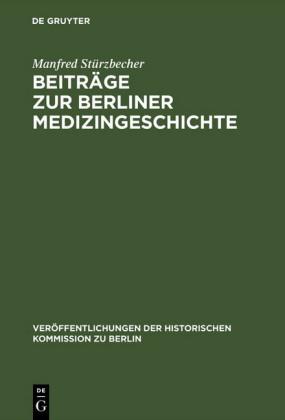 Beiträge zur Berliner Medizingeschichte