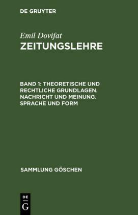 Theoretische und rechtliche Grundlagen. Nachricht und Meinung. Sprache und Form