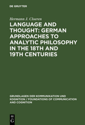 Language and Thought: German Approaches to Analytic Philosophy in the 18th and 19th Centuries