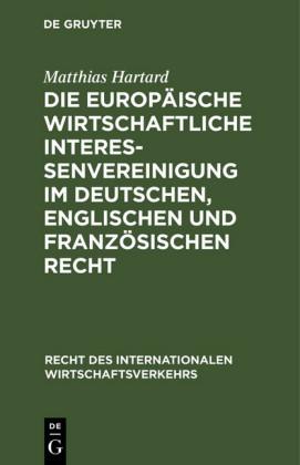 Die Europäische wirtschaftliche Interessenvereinigung im deutschen, englischen und französischen Recht