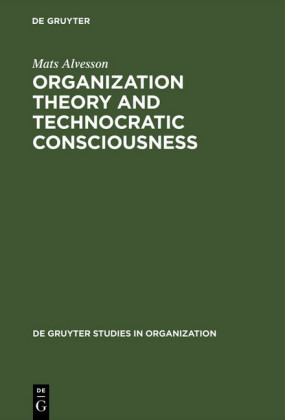 Organization Theory and Technocratic Consciousness