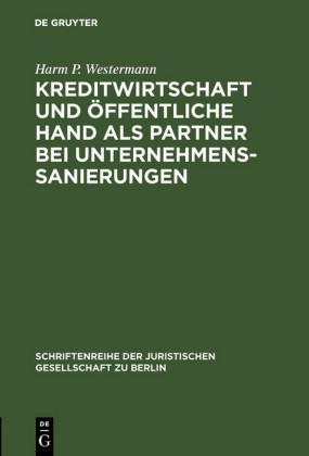 Kreditwirtschaft und öffentliche Hand als Partner bei Unternehmenssanierungen