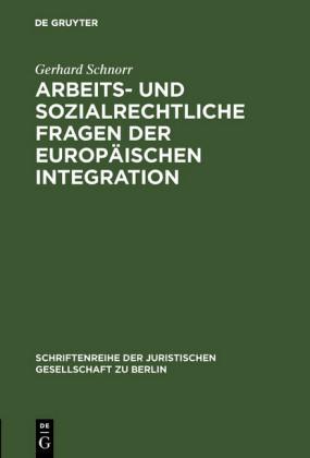 Arbeits- und sozialrechtliche Fragen der europäischen Integration