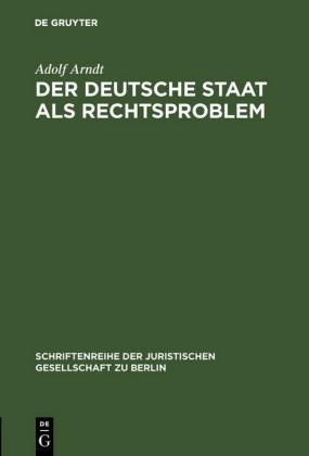 Der deutsche Staat als Rechtsproblem