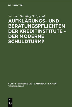 Aufklärungs- und Beratungspflichten der Kreditinstitute - Der moderne Schuldturm?