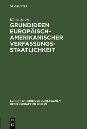 Grundideen europäisch-amerikanischer Verfassungsstaatlichkeit