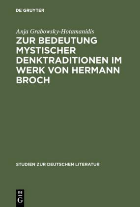 Zur Bedeutung mystischer Denktraditionen im Werk von Hermann Broch