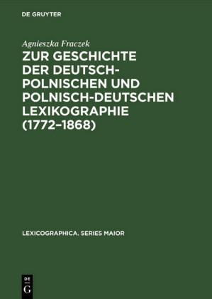 Zur Geschichte der deutsch-polnischen und polnisch-deutschen Lexikographie (1772-1868)