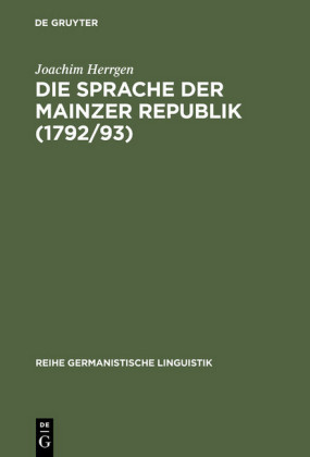Die Sprache der Mainzer Republik (1792/93)