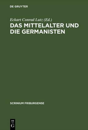 Das Mittelalter und die Germanisten