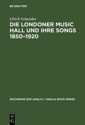 Die Londoner Music Hall und ihre Songs 1850-1920