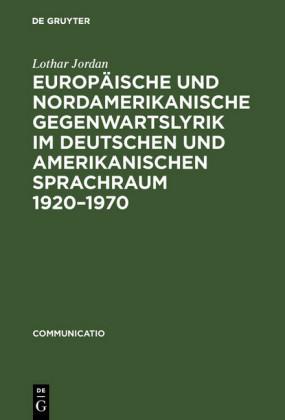 Europäische und nordamerikanische Gegenwartslyrik im deutschen und amerikanischen Sprachraum 1920-1970