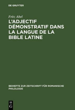 L' adjectif démonstratif dans la langue de la Bible latine