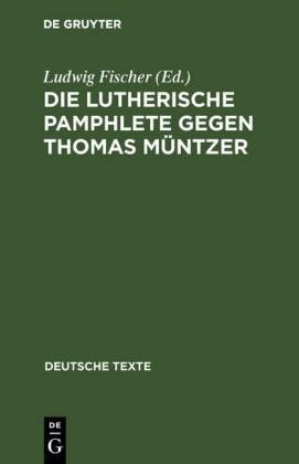 Die Lutherische Pamphlete gegen Thomas Müntzer
