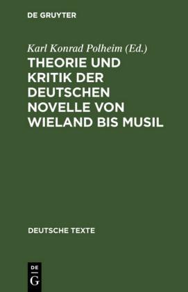 Theorie und Kritik der deutschen Novelle von Wieland bis Musil