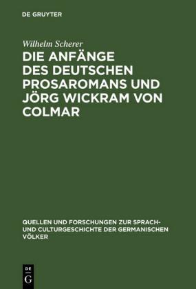 Die Anfänge des deutschen Prosaromans und Jörg Wickram von Colmar
