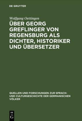 Über Georg Greflinger von Regensburg als Dichter, Historiker und Übersetzer