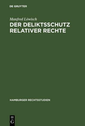 Der Deliktsschutz relativer Rechte