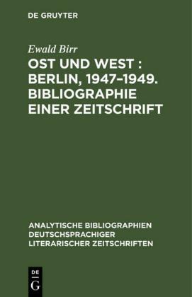Ost und West : Berlin, 1947-1949. Bibliographie einer Zeitschrift
