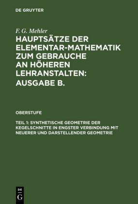 Synthetische Geometrie der Kegelschnitte in engster Verbindung mit neuerer und darstellender Geometrie