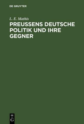 Preußens deutsche Politik und ihre Gegner