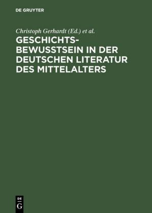 Geschichtsbewußtsein in der deutschen Literatur des Mittelalters