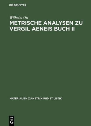 Metrische Analysen zu Vergil Aeneis Buch II