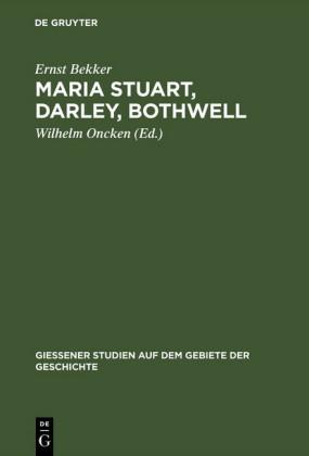 Maria Stuart, Darley, Bothwell