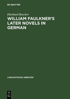 William Faulkner's later novels in German