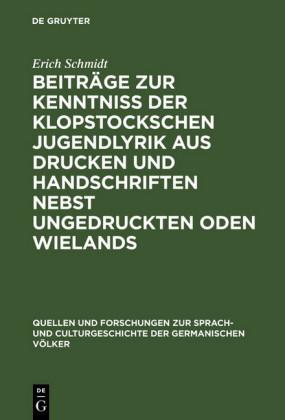 Beiträge zur Kenntniss der Klopstockschen Jugendlyrik aus Drucken und Handschriften nebst ungedruckten Oden Wielands