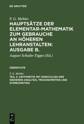 Arithmetik mit Einschluß der niederen Analysis, Trigonometrie und Stereometrie