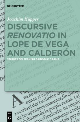 Discursive 'Renovatio' in Lope de Vega and Calderón