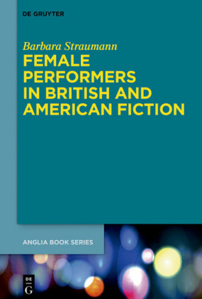 Female Performers in British and American Fiction