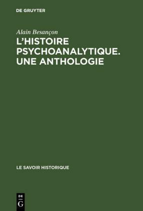 L'Histoire psychoanalytique. Une Anthologie