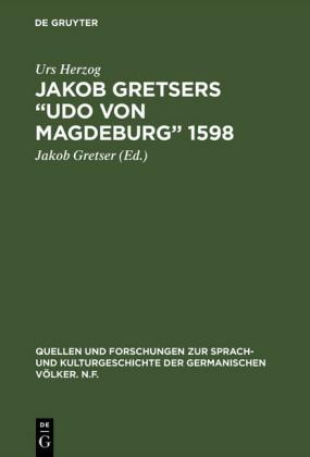 Jakob Gretsers 'Udo von Magdeburg' 1598